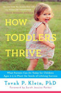 How Toddlers Thrive Dr. Tovah Klein toddler development stages